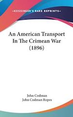 An American Transport in the Crimean War (1896) af John Codman