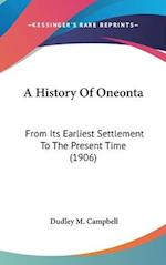 A History of Oneonta af Dudley M. Campbell