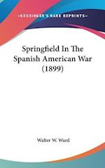 Springfield in the Spanish American War (1899) af Walter W. Ward