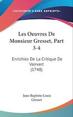 Les Oeuvres de Monsieur Gresset, Part 3-4 af Jean-Baptiste-Louis Gresset