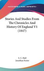 Stories and Studies from the Chronicles and History of England V1 (1847) af Jonathan Foster, S. C. Hall