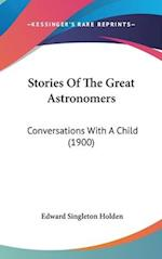 Stories of the Great Astronomers af Edward Singleton Holden