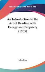 An Introduction to the Art of Reading with Energy and Propriety (1765) af John Rice