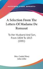 A Selection from the Letters of Madame de Remusat af Mrs Cashel Hoey, John Lillie