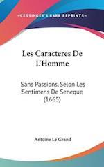 Les Caracteres de L'Homme af Antoine Le Grand