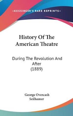 Bog, hardback History of the American Theatre af George Overcash Seilhamer