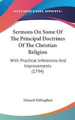 Sermons on Some of the Principal Doctrines of the Christian Religion af Edward Stillingfleet