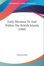 Early Missions to and Within the British Islands (1888) af Charles Hole