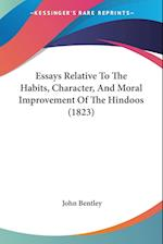 Essays Relative to the Habits, Character, and Moral Improvement of the Hindoos (1823) af John Bentley