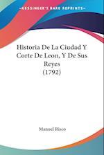 Historia de La Ciudad y Corte de Leon, y de Sus Reyes (1792) af Manuel Risco