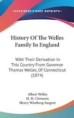 History of the Welles Family in England af Albert Welles