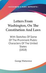 Letters from Washington, on the Constitution and Laws af George Watterston