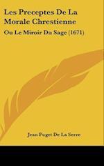 Les Preceptes de La Morale Chrestienne af Jean Puget De La Serre