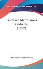 Friedrich Matthissons Gedichte (1797) af Friedrich Von Matthisson