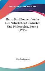 Herrn Karl Bonnets Werke Der Naturlichen Geschichte Und Philosophie, Book 1 (1783) af Charles Bonnet