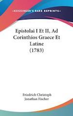 Epistolai I Et II, Ad Corinthios Graece Et Latine (1783) af Friedrich Christoph Jonathan Fischer