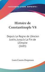 Histoire de Constantinople V8 af Louis Cousin-Despreaux