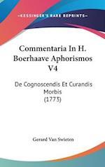 Commentaria in H. Boerhaave Aphorismos V4 af Gerard Van Swieten