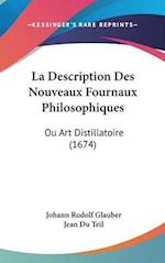 La Description Des Nouveaux Fournaux Philosophiques af Johann Rudolf Glauber, Jean Du Teil