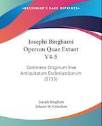 Josephi Binghami Operum Quae Extant V4-5 af Joseph Bingham