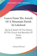 Leaves from the Annals of a Mountain Parish in Lakeland af Thomas Ellwood