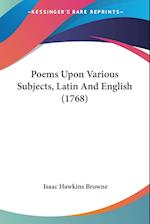 Poems Upon Various Subjects, Latin and English (1768) af Isaac Hawkins Browne