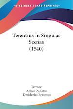 Terentius in Singulas Scenas (1540) af Terence, Desiderius Erasmus, Aelius Donatus