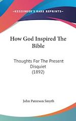 How God Inspired the Bible af John Paterson Smyth
