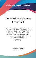 The Works of Thomas Otway V3 af Thomas Otway