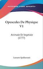 Opuscules de Physique V1 af Lazzaro Spallanzani
