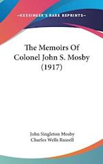 The Memoirs of Colonel John S. Mosby (1917) af John Singleton Mosby