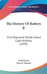 The History of Battery B af John H. Rhodes, Earl Fenner