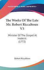 The Works of the Late Mr. Robert Riccaltoun V3 af Robert Riccaltoun