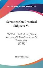 Sermons on Practical Subjects V1 af Henry Stebbing
