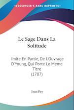 Le Sage Dans La Solitude af Jean Pey