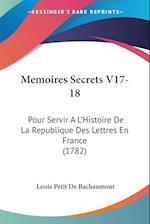 Memoires Secrets V17-18 af Louis Petit De Bachaumont