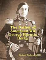 Father of American Wit: George Horatio Derby