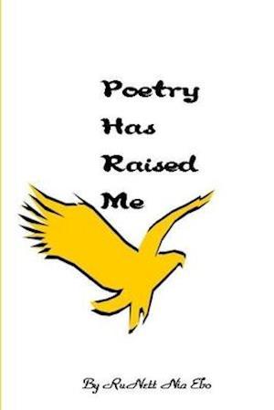 Poetry Has Raised Me