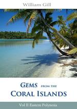 Gems from the Coral Islands: Vol 2, Eastern Polynesia