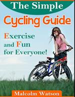 Simple Cycling Guide - Exercise and Fun for Everyone!