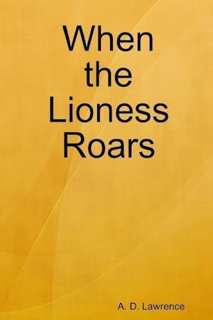 Bog, hæftet When the Lioness Roars af A. D. Lawrence