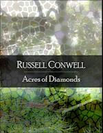 Acres of Diamonds: The Secret Edition - Open Your Heart to the Real Power and Magic of Living Faith and Let the Heaven Be in You, Go Deep Inside Yourself and Back, Feel the Crazy and Divine Love and Live for Your Dreams af Russell Conwell