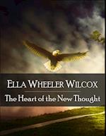 Heart of the New Thought: The Secret Edition - Open Your Heart to the Real Power and Magic of Living Faith and Let the Heaven Be in You, Go Deep Inside Yourself and Back, Feel the Crazy and Divine Love and Live for Your Dreams