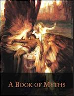 Book of Myths: Illustrated - Prometheus, Pandora, Pygmalion, Orpheus, Roland, Beowulf, Baldur, Lorelei, Pan, Adonis, Icarus, Narcissus, Perseus and Many More... af Jean Lang