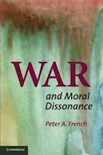 War and Moral Dissonance af Peter French, Peter A French