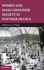 Women and Mass Consumer Society in Postwar France