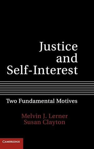 Justice and Self-Interest: Two Fundamental Motives