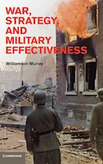 War, Strategy, and Military Effectiveness af Williamson Murray