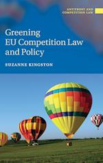Greening EU Competition Law and Policy (Antitrust and Competition Law)