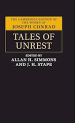 Tales of Unrest (CAMBRIDGE EDITION OF THE WORKS OF JOSEPH CONRAD)